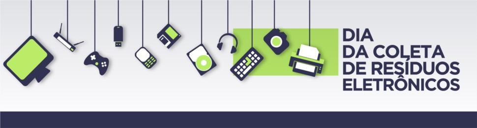 Banner de topo - Dia da Coleta de Resíduos Eletrônicos