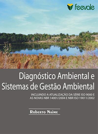 Diagnóstico Ambiental e Sistemas de Gestão Ambiental. Autor: Roberto Naime