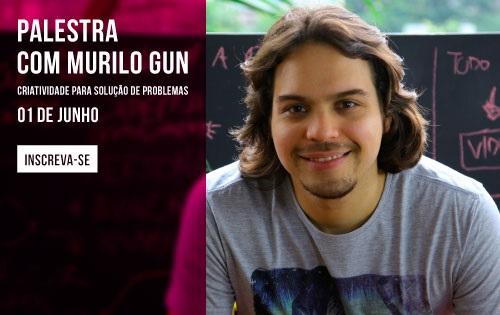 Banner central - Criatividade para Solução de Problemas com Murilo Gun. Primeiro de junho. Inscreva-se!
