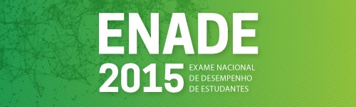 ENADE 2015. Exame Nacional  de desempenho de estudante. clique para saber mais