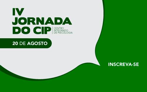 Banner Central - Quarta Jornada do CIP - Centro Integrado de Psicologia. 20 de agoto. Inscreva-se!