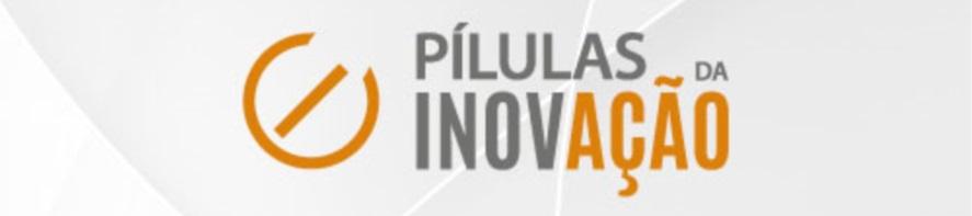 Banner central - Pilulas da inovação