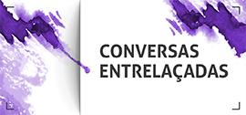 Conversar entrelaçadas - banner de apoio