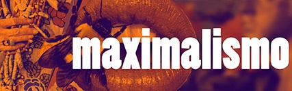 Banner central - Maximalismo