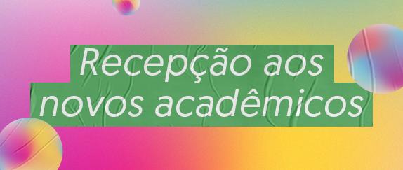 Banner - Recepção aos Novos Acadêmicos