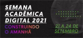 Semana acadêmica digital 2021
