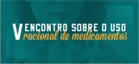 Banner de apoio home - V Encontro sobre Uso Racional de Medicamentos