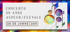 Concerto 50 anos Aspeur/Feevale | 29 de junho | 20h