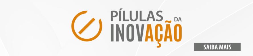 Banner central | Pílulas da Inovação