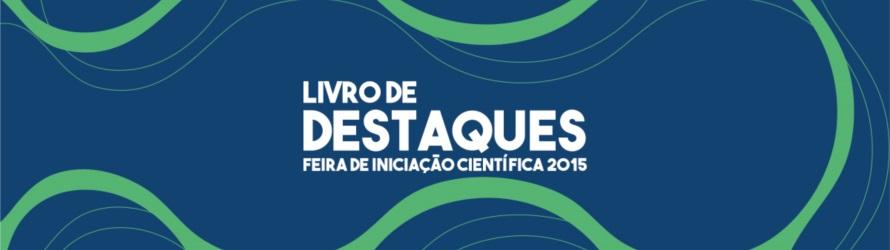 Imagem de referência E-book Livro de Destaques Feira de Iniciação Científica 2015