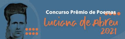 Concurso Prêmio de Poemas Luciana de Abreu 2021