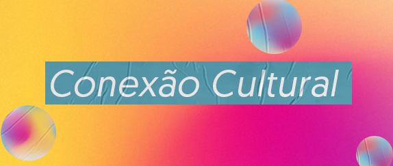 Banner - Conexão Cultural