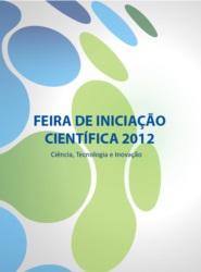 Imagem de referência E-book Feira de Iniciação Científica 2012 Ciência, Tecnologia e Inovação - Livro de Destaques