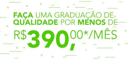 Faça uma graduação de qualidade por menos de R$ 390,00* por mês