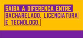 Banner de apoio home - Saiba a diferença entre Bacharelado, Licenciatura e Tecnólogo