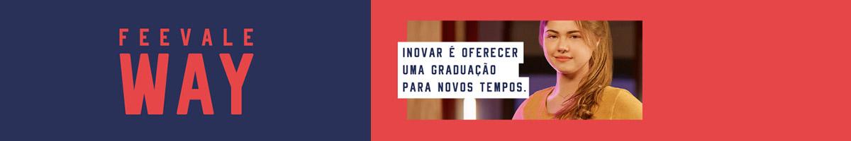 Banner central - Feevale Way: inovar é oferecer novos currículos para novos tempos.
