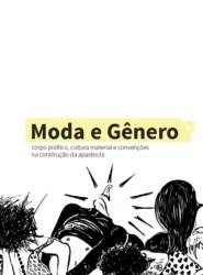 Moda e Gênero: corpo político, cultura material e convenções na construção da aparência - Imagem de Referência