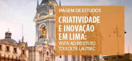 Banner de apoio home - Criatividade e Inovação em Lima: visita ao Instituto Toulouse Lautrec