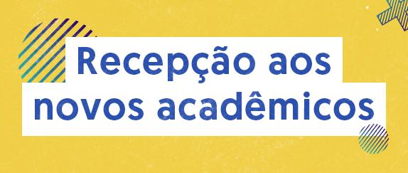 Imagem central - Recepção aos novos acadêmicos