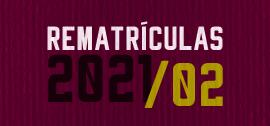 Banner de apoio - Rematrículas 2021/02 - Garanta a sua vaga
