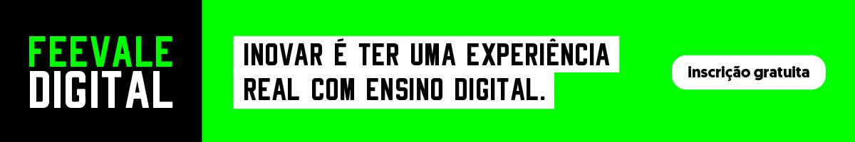 Banner central - Feevale Digital | Inovar é ter uma experiência real com ensino digital.