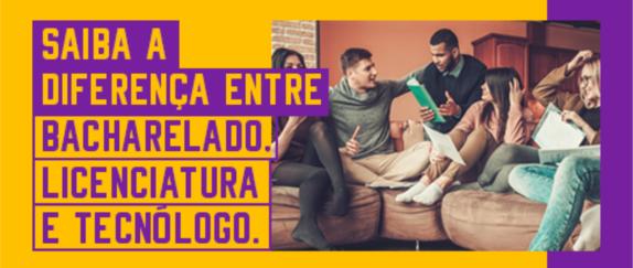 Imagem central - Saiba a diferença entre Bacharelado, Licenciatura e Tecnólogo